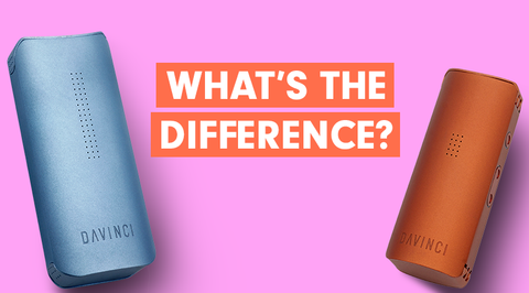 What the difference davinci vaporizers NZ