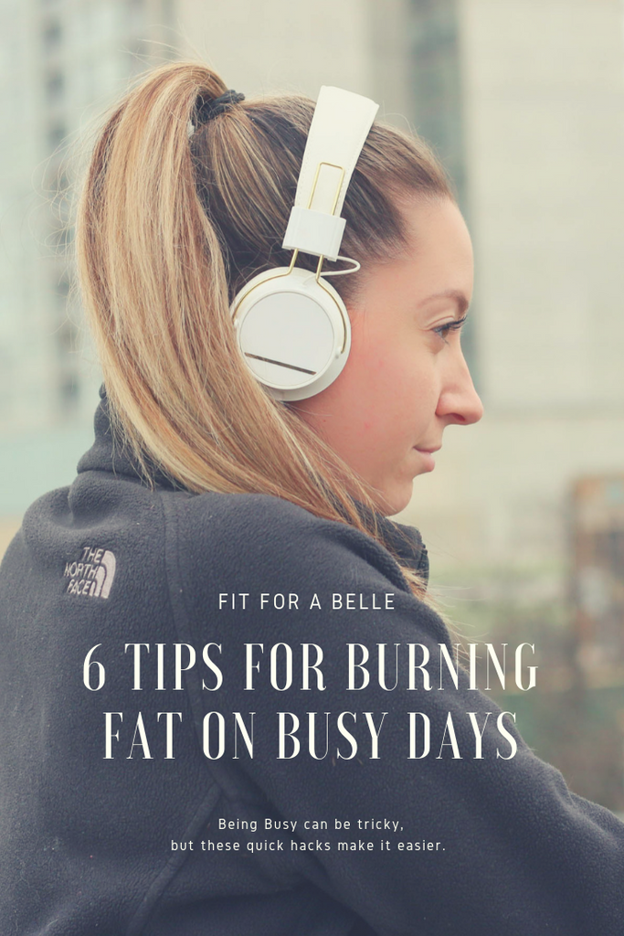 6 Tips for Burning Fat on Busy Days