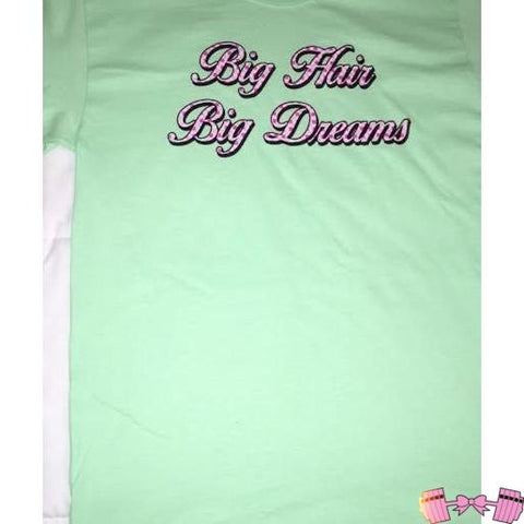 Big Hair Big Dreams T-Shirt - Fitforabelle  - 1