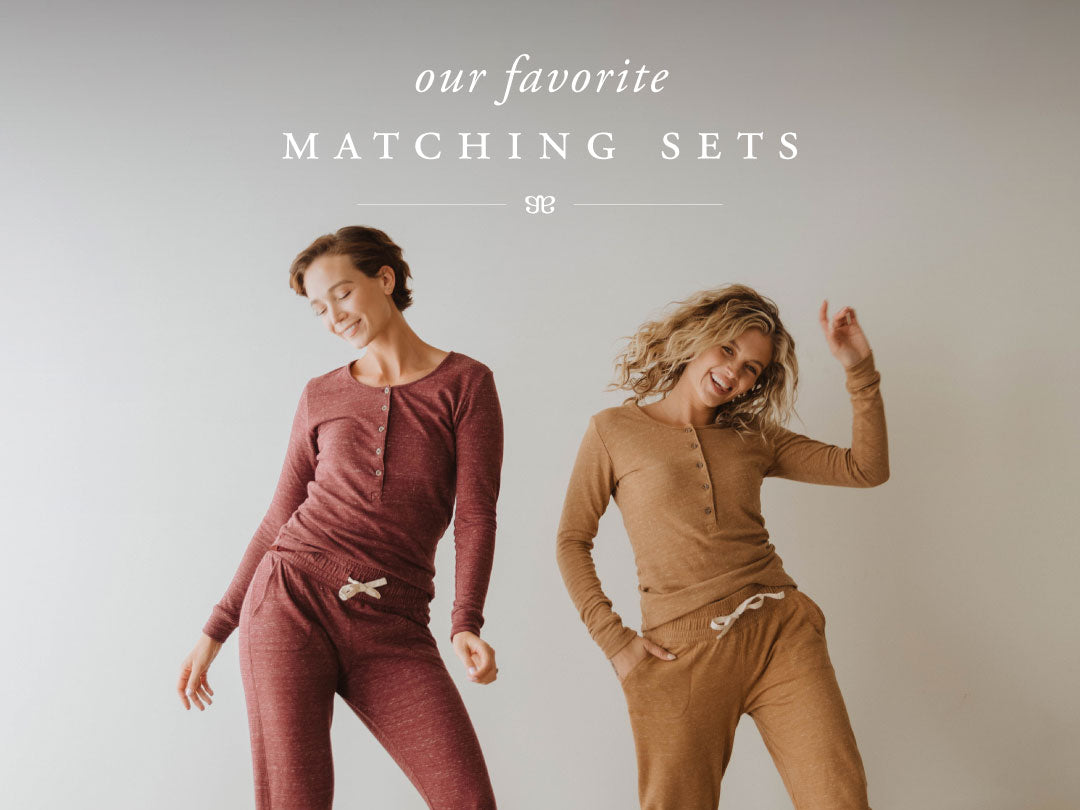 OUR FAVORITE MATCHING SETS