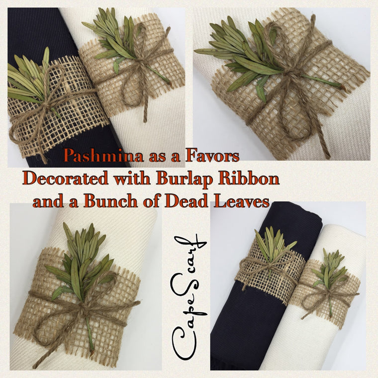 Pashmina as a Favor.Pashmina decorated with Burlap Ribbon and a Bunch of Dead Leaves
