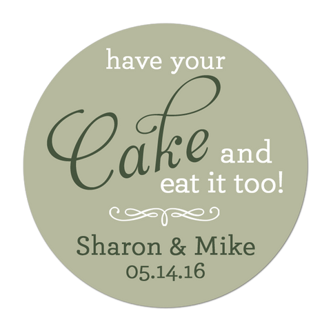 Have Your Cake and Eat it Too Personalized Sticker