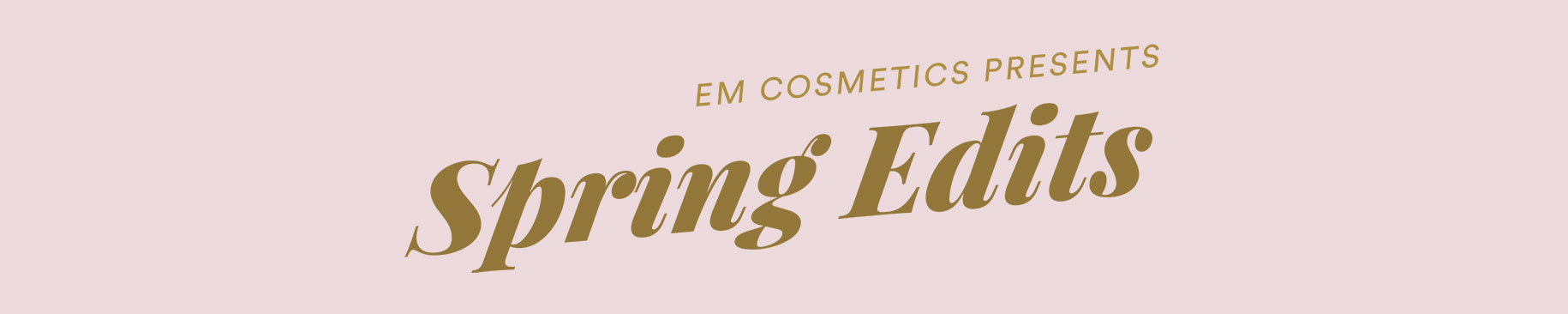 SPRING EDIT COLLECTION