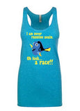 Dory Never Running Again Tech Racerback Tank
