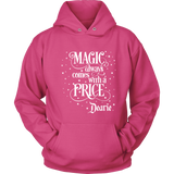 Magic Comes With A Price - Many Colors & Styles