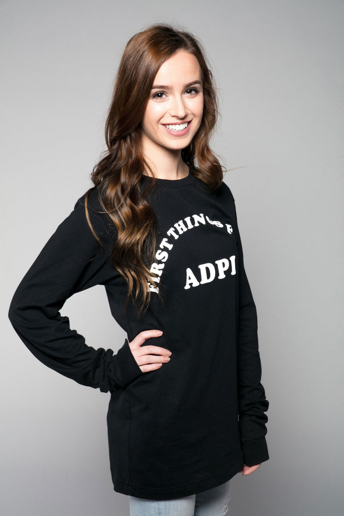 First Things First Alpha Delta Pi Long Sleeve