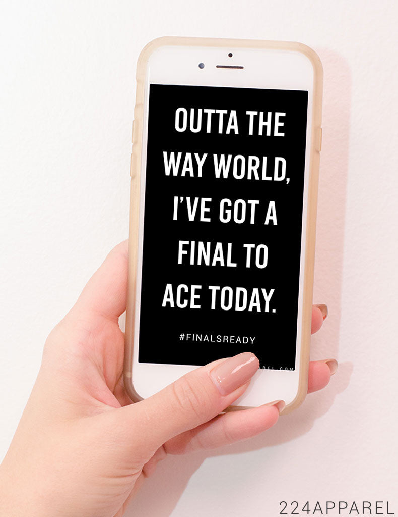 #FinalsReady Outta the Way World iPhone Wallpaper FREE Instant Download!