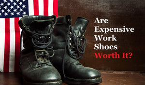 Are Expensive Work Shoes Worth It?