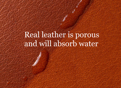 real leather is porous and absorbs water fake leather does not absorb water