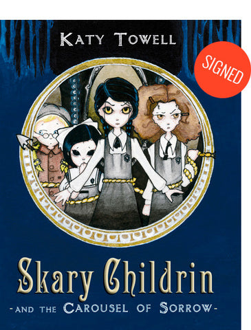LIMITED EDITION: Skary Childrin and the Carousel of Sorrow (Signed)