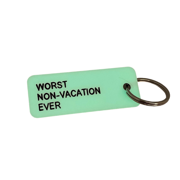 Keytag-Worst Non-Vacation Ever