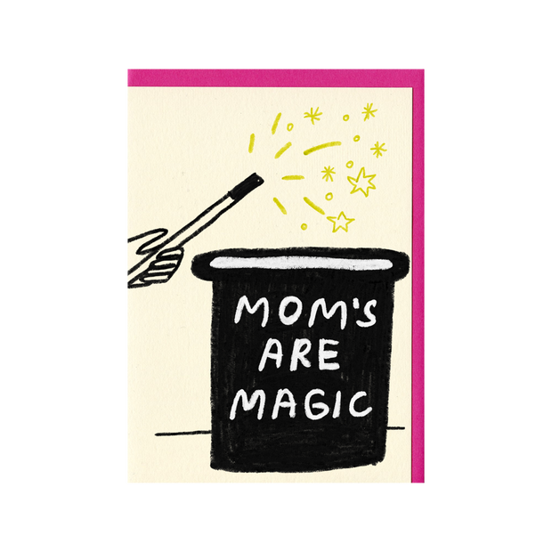 People I've Loved Moms Are Magic
