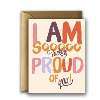 So F*ing Proud Greeting Card