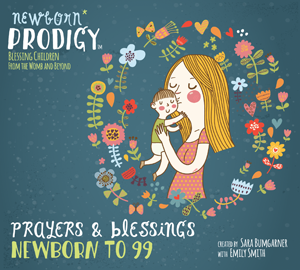 For children and parents to listen to how wonderful they are and how much they are loved, Preborn Prodigy has the audio mp3 and CD called Prayers & Blessings for the Newborn to 99.