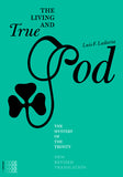The Living and True God: The Mystery of the Trinity