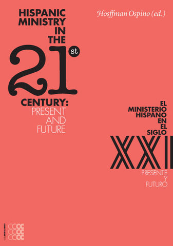 Hispanic Ministry in the 21st Century: Present and Future