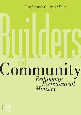 Builders of Community: Rethinking ecclesiastical ministry