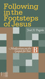 Following in the Footsteps of Jesus - Meditations on the Gospels for Year B