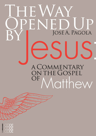 The Way Opened Up by Jesus: A Commentary on the Gospel of Matthew