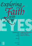 Exploring Faith with New Eyes: Addressing the Crisis of Belief in a Secular Age