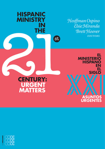 Hispanic Ministry in the 21st Century: Urgent Matters