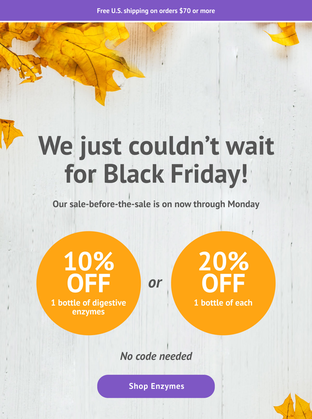 Example of an email banner, telling customers they couldn't wait until Black Friday so they're sharing deals now