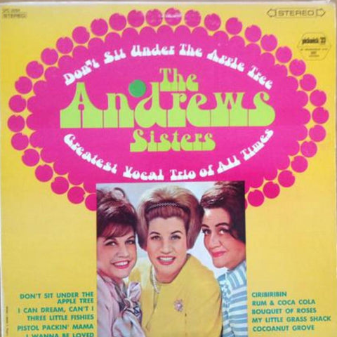 The Andrews Sisters ‎– Don't Sit Under The Apple Tree vinyl record front cover