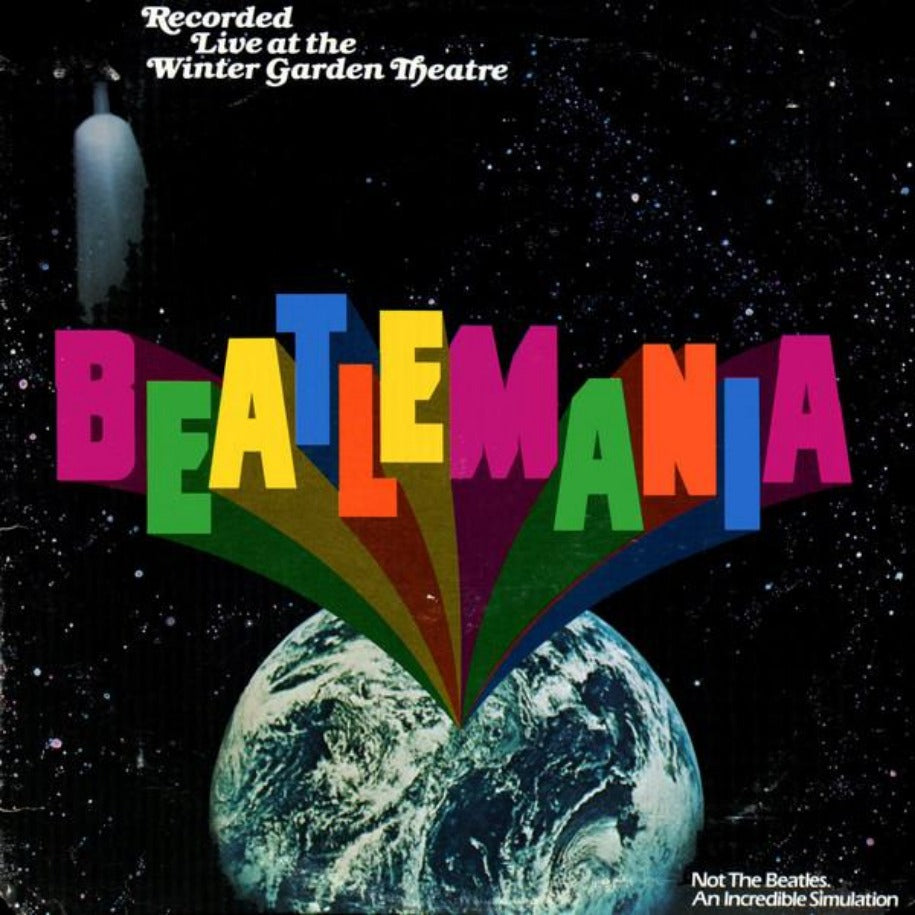 Beatlemania ‎– Beatlemania (Original Cast Album Recorded Live At The Winter Garden Theatre) vinyl record front cover
