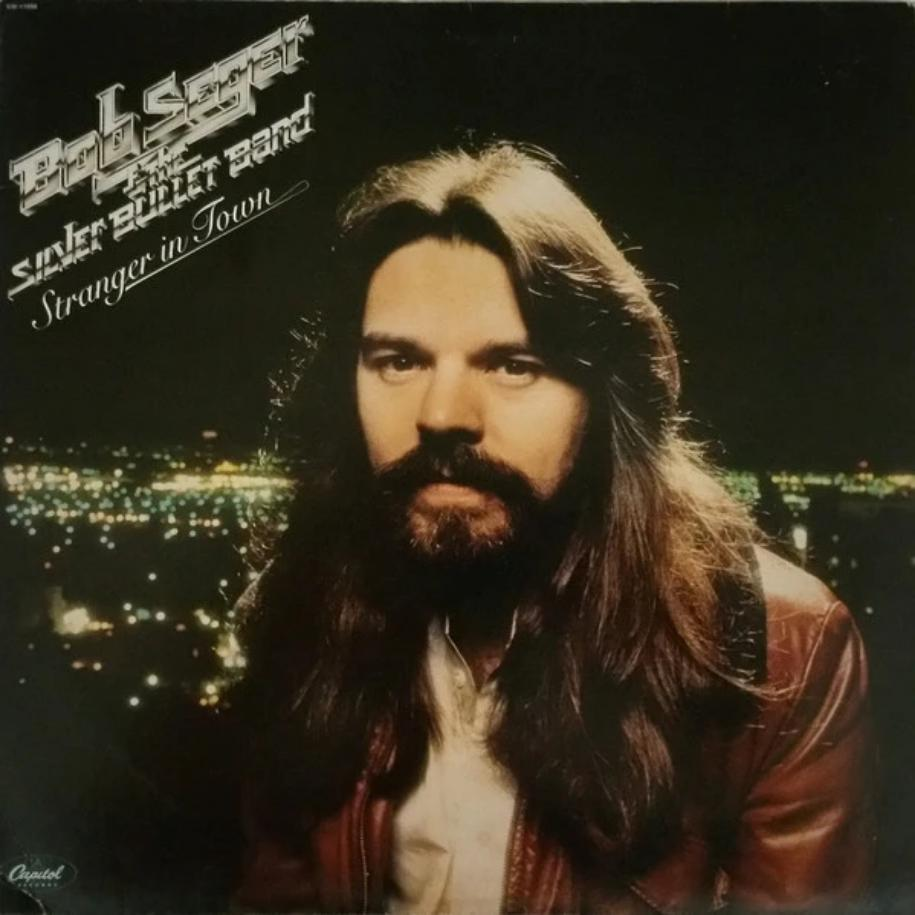 Bob Seger & The Silver Bullet Band ‎– Stranger In Town vinyl record front cover