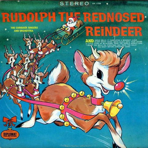 The Caroleer Singers And Orchestra ‎– Rudolph The Red Nosed Reindeer vinyl record front cover