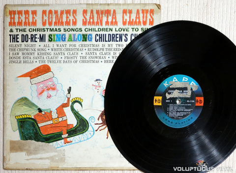Do Re Mi Children's Chorus ‎– Here Comes Santa Claus and The Christmas Songs Children Love To Sing - Vinyl Record