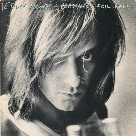 Eddie Money ‎– Playing For Keeps (1980)