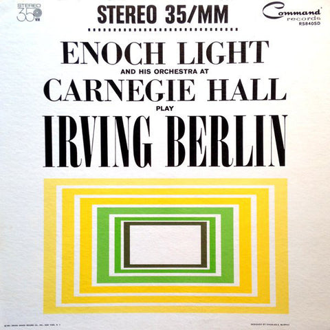 Enoch Light And His Orchestra ‎– Enoch Light And His Orchestra At Carnegie Hall Play Irving Berlin - Vinyl Record - Front Cover