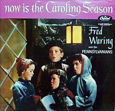 Fred Waring & The Pennsylvanians ‎– Now Is The Caroling Season (1957) MONO Vinyl Record