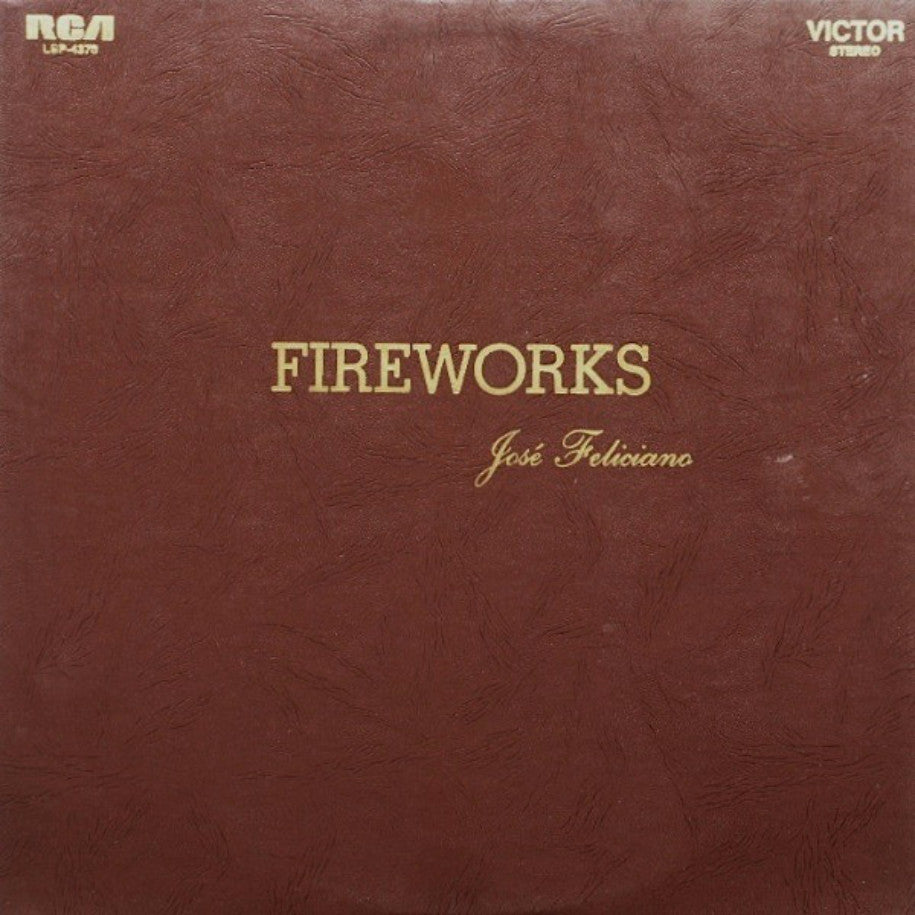 José Feliciano ‎– Fireworks - Vinyl Record - Front Cover