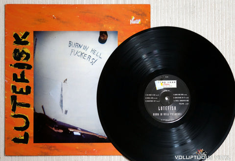 Lutefisk ‎– Burn In Hell Fuckers! - Vinyl Record