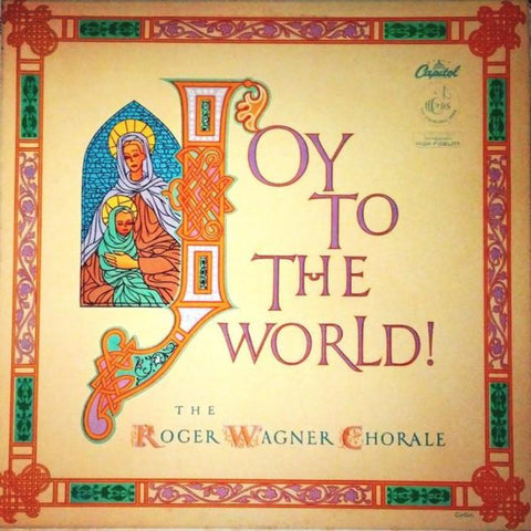 The Roger Wagner Chorale ‎– Joy To The World vinyl record front cover