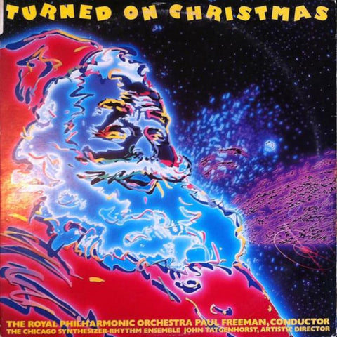 The Royal Philharmonic Orchestra, Paul Freeman (3), The Chicago Synthesizer-Rhythm Ensemble, John Tatgenhorst ‎– Turned On Christmas vinyl record front cover