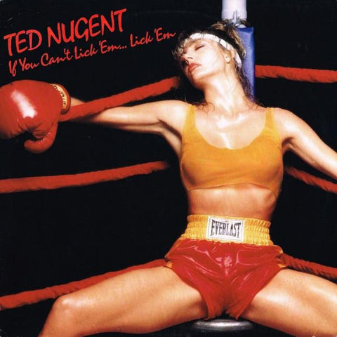 Ted Nugent ‎– If You Can't Lick 'Em... Lick 'Em - Vinyl Record