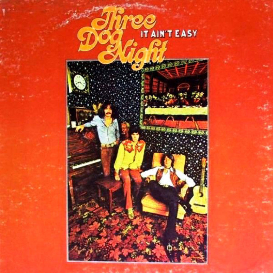 Three Dog Night ‎– It Ain't Easy - Vinyl Record - Front Cover