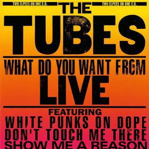 The Tubes ‎– What Do You Want From Live (1978) Cheap Vinyl Record