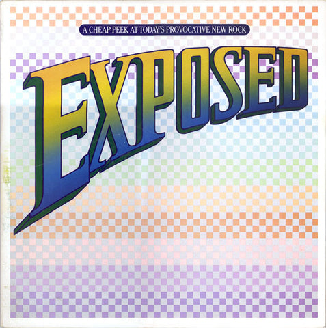 Various ‎– Exposed: A Cheap Peek At Today's Provocative New Rock (1981) Vinyl Record