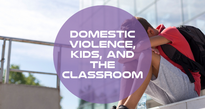 Domestic Violence, Kids, and the Classroom