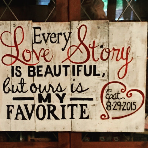 Every Love Story Sign