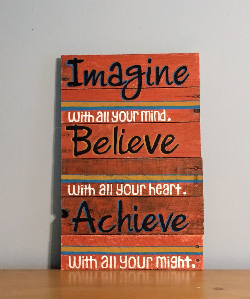 Imagine, Believe, Achieve Sign