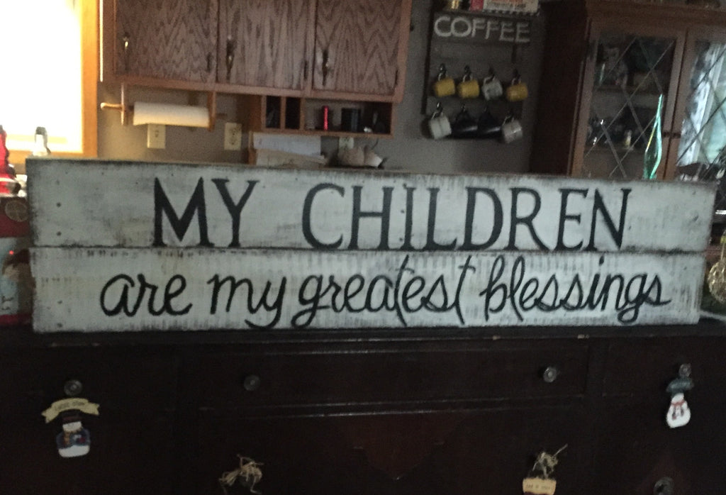 My Children are my greatest blessing Sign