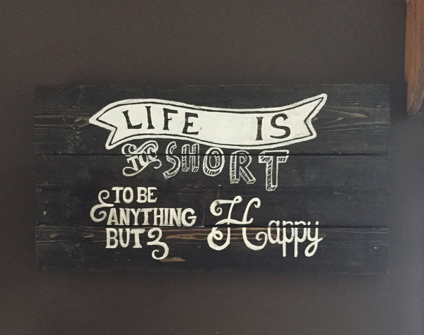 Life Is Too Short Sign