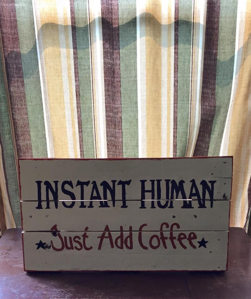 Instant Human Just add Coffee Sign