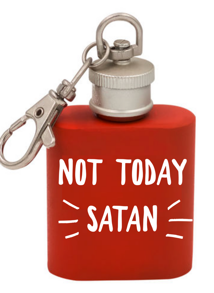 Not Today Satan Flask Keychain