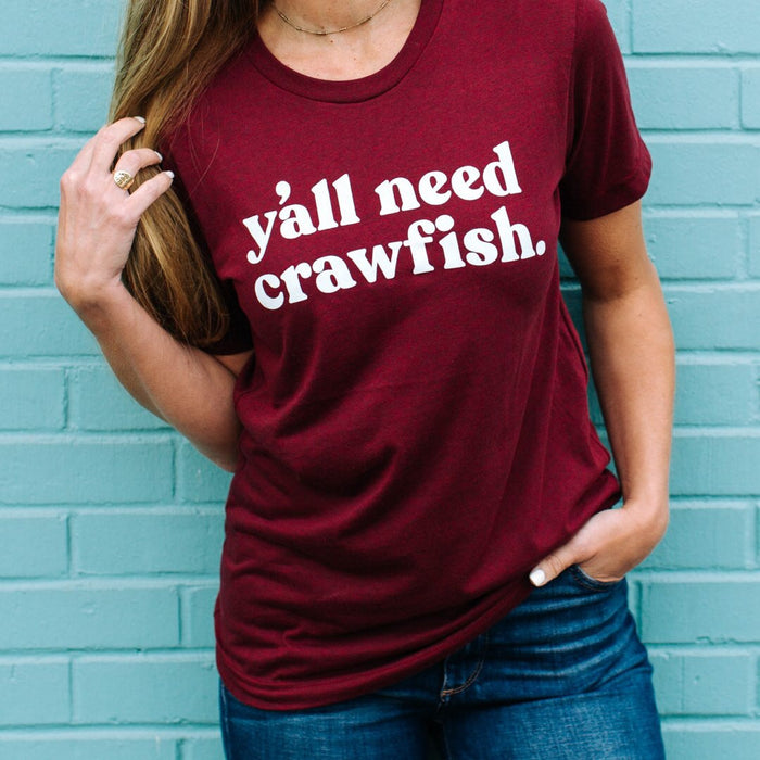 Y'all Need Crawfish T Shirt Top